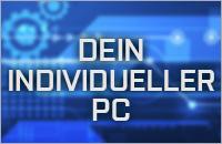 Dein Individueller PC